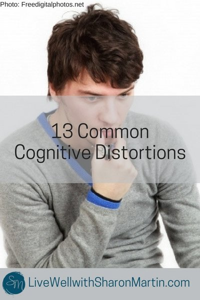 13 Common Cognitive Distortions. Negative automatic thoughts, distorted thoughts, CBT challenge negative thinking errors.