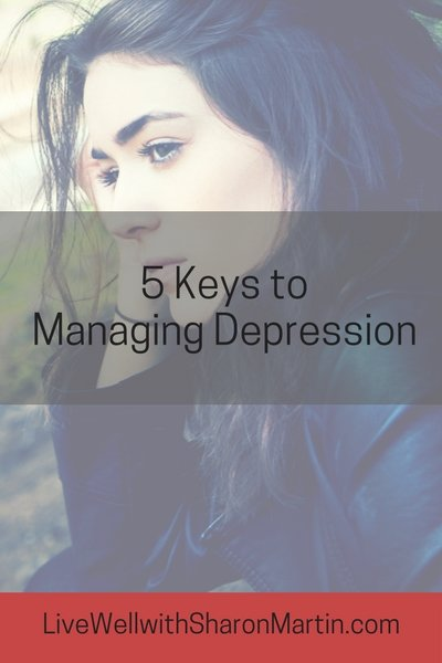 5 Keys to Managing Depression Naturally by attending to health, activity level, relationships, mind, and spirit.