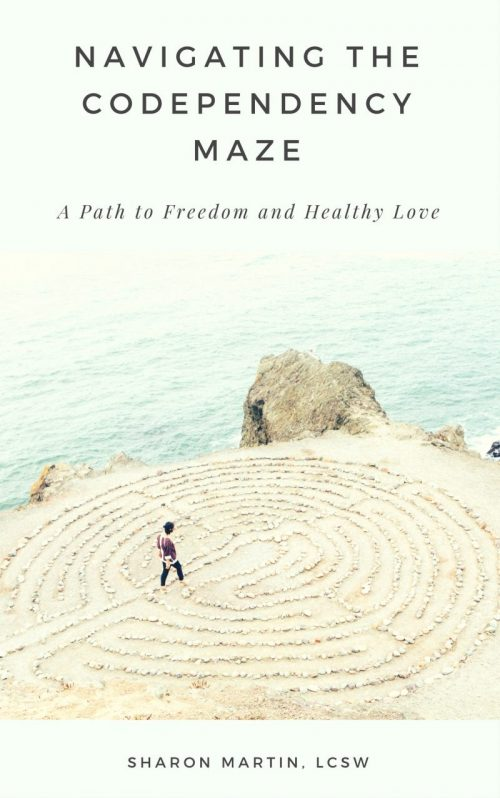 Navigating the Codependency Maze by Sharon Martin. Codependency self-help e-book, digital download. Heal codependency, create healthy relationships, cultivate self-love. Codependency recovery.