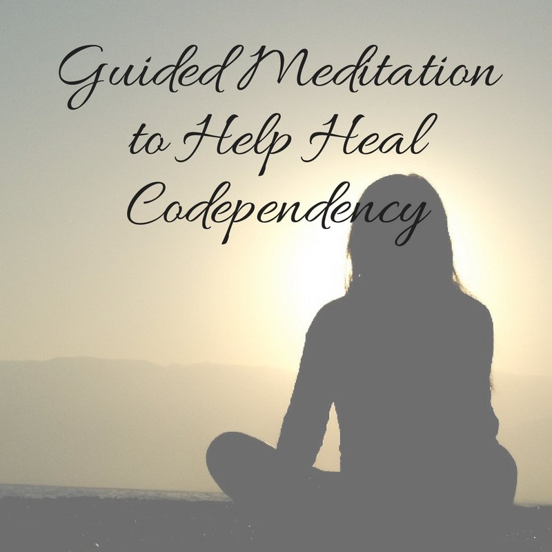 Meditation to Heal Codependency by Sharon Martin