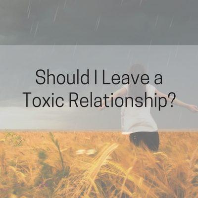 Should I leave a toxic relationship