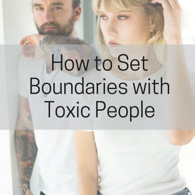 How to Set Boundaries with Toxic People