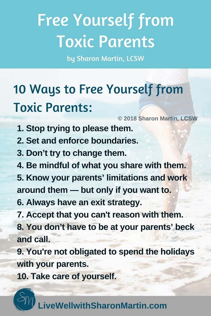 10 Ways to Free Yourself from Toxic Parents - Live Well with