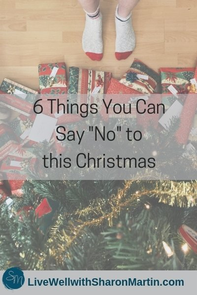 6 Things You Can Say No to this Christmas. Set holiday boundaries and reduce stress.