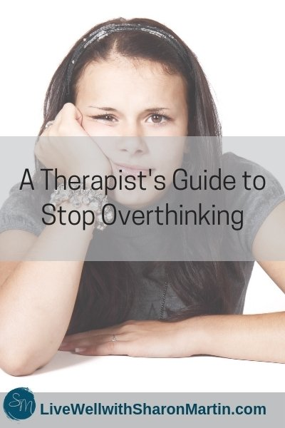 A Therapist's Guide to Stop Overthinking and Worrying #anxiety #worry #overthinking