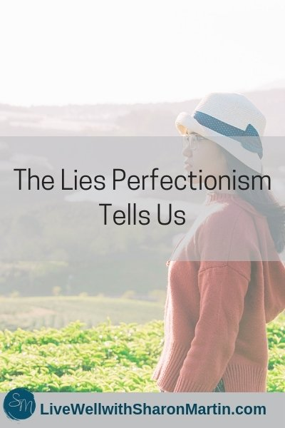 The Lies Perfectionism Tells Us. Myths about perfectionism lead us to believe perfectionism is an asset.