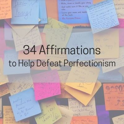 Affirmations can help change perfectionist thinking