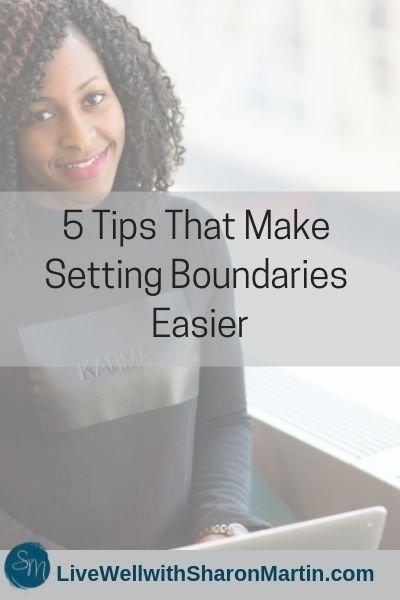 5 tips that make setting boundaries easier