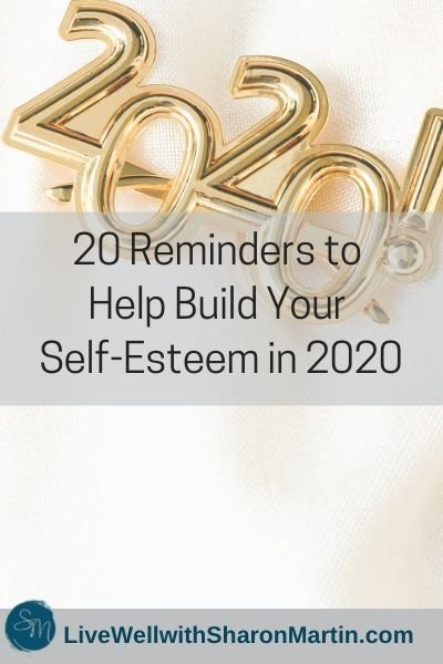 20 Reminders to Help Build Your Self-Esteem in 2020
