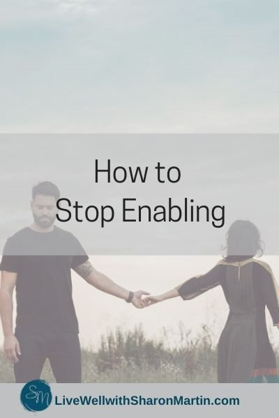How to Stop Enabling