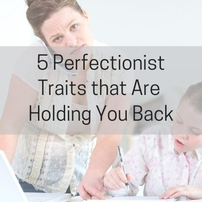 5 Perfectionist Traits that are holding you back