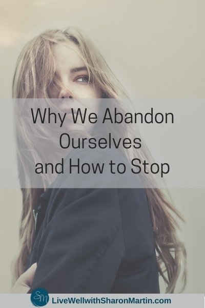 Self-Abandonment: What It Is and How to Stop