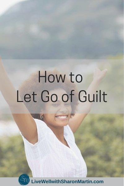 Hot to let go of guilt